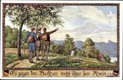Künstler Ak Kutzer, Ernst, Es zogen drei Burschen wohl über den Rhein