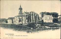 Postcard Fuenterrabia Baskenland, La Iglesia y Palacio de Carlos V