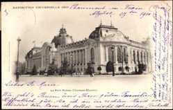 Cp Paris, Le Petit Palais, Champs Elysees, Exposition Universelle 1900
